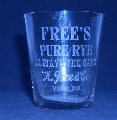 Pre Prohibition Advertising  Whiskey Shot Glass FREE'S  --  YORK, PA