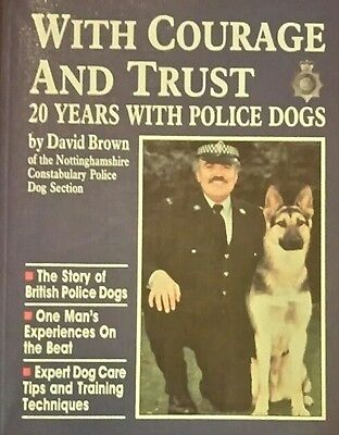 With Courage and Trust: 20 Years with Police Dogs by David Brown (Paperback, 19…