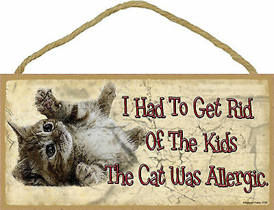 I Had To Get Rid Of The Kids The Cat Was Allergic FunnyTabby Kitten Wood Sign
