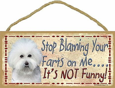 Bichon Frise Stop Blaming Your Farts on Me It's Not Funny Wood Dog Sign USA Made