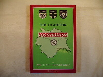 Michael Bradford, The Fight For Yorkshire, Hutton Press 1St Paperback 1988