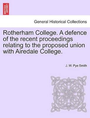NEW Rotherham College. A Defence Of The Recent... BOOK (Paperback / softback)