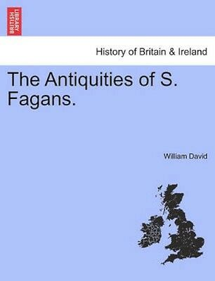 NEW The Antiquities Of S. Fagans. by William David BOOK (Paperback / softback)
