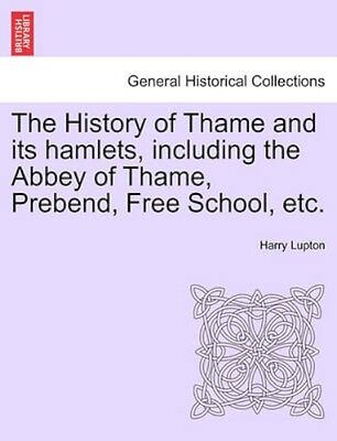 NEW The History Of Thame And Its Hamlets,... BOOK (Paperback / softback)