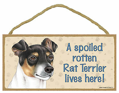 A spoiled rotten Rat Terrier lives here! Wood Puppy Dog Sign Plaque USA Made