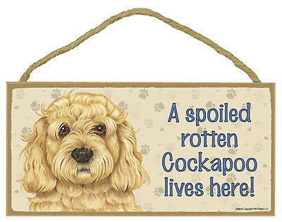 A spoiled rotten Cockapoo lives here! Wood Puppy Dog Sign Plaque USA Made