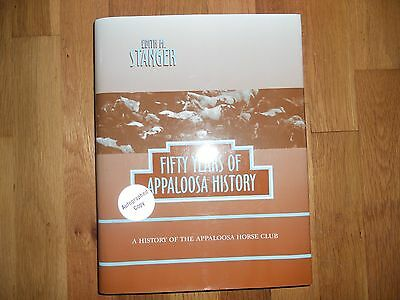Fifty Years of Appaloosa History by Edith M. Stanger (1997, Hardcover) Signed