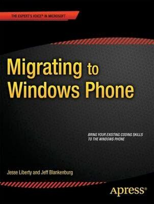 NEW Migrating To Windows Phone by Jesse Liberty BOOK (Paperback) Free P&H