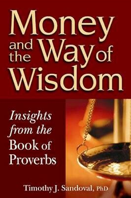 NEW Money And The Way Of Wisdom by Timothy J. Sandoval BOOK (Paperback)