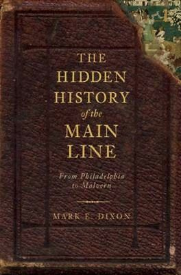 NEW The Hidden History Of The Main Line: by Mark... BOOK (Paperback / softback)