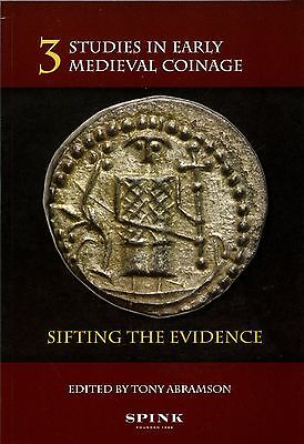 Abramson: Studies In Early Medieval Coinage 3. Sifting The Evidence
