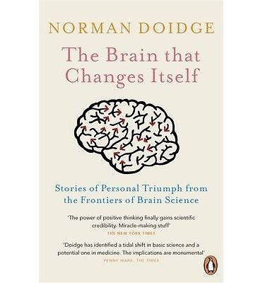 The Brain That Changes Itself: Stories of Personal Triumph Norman Doidge | NEW
