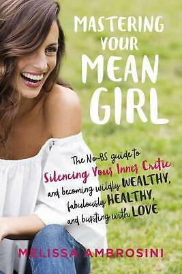 Mastering Your Mean Girl: The No-Bs Guide by Melissa Ambrosini Book | NEW AU