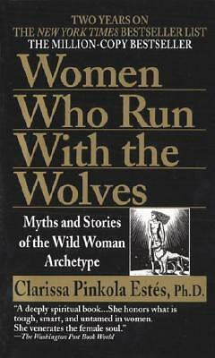 Women Who Run with Wolves: Myths of the Wild Woman Archetype by Clarissa | NEW