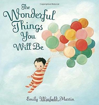 The Wonderful Things You Will Be by Emily Martin Hardcover Book | NEW & P&H