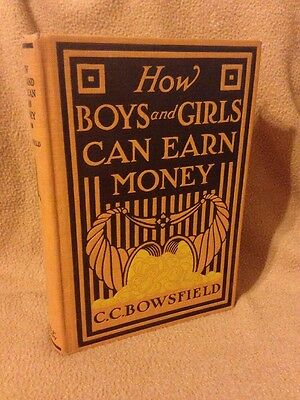 Vintage HOW BOYS and GIRLS CAN EARN MONEY by C.C. Bowsfield HC 1917 Forbes