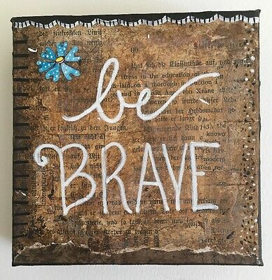 "Original Mixed Media 5"" X 5"" Canvas - Be Brave Collage-Very Nice 1.5"" Wall Art"