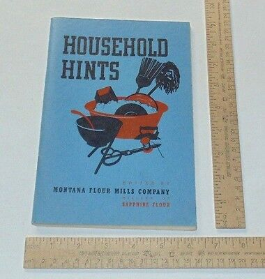HOUSEHOLD HINTS - edited by Montana Flour Mills Company / Sapphire Flour - ©1938