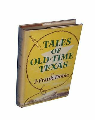 J. Frank Dobie Tales of Old Time Texas SIGNED