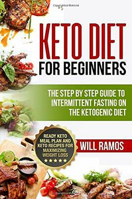 Keto Diet For Beginners The Step By Step Guide To Intermittent Fasting Ketogenic