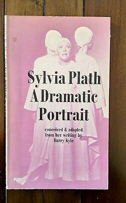 """SYLVIA PLATH: A DRAMATIC PORTRAIT""/BARRY KYLE/1977/paperback play"