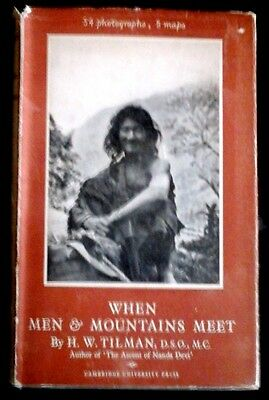 When Men And Mountains Meet by H. W. Tilman (H/B, 1947)