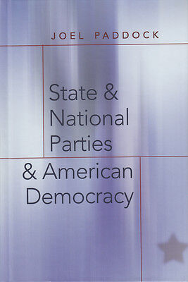 State and National Parties and American Democracy, Joel Paddock