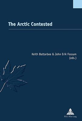 The Arctic Contested, Keith Battarbee