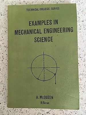 Examples in Mechanical Engineering Science by H McQueen 1961