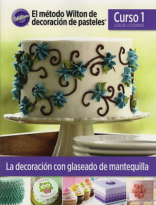Wilton Cake Decorating Student Guide - Crs 1 - Spanish