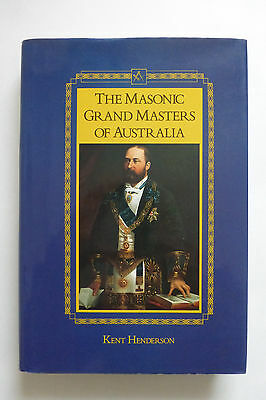 The Masonic Grand Masters of Australia Signed First Edition Kent Henderson