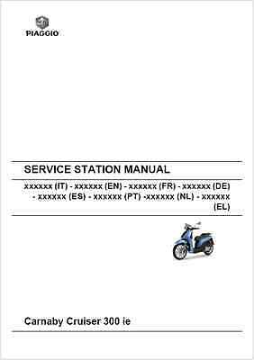 Piaggio Carnaby Cruiser 300 ie Service Station Manual 2008- (B102)