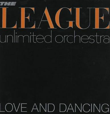 THE LEAGUE UNLIMITED ORCHESTRA Love And Dancing UK Vinyl LP GOOD CONDITION