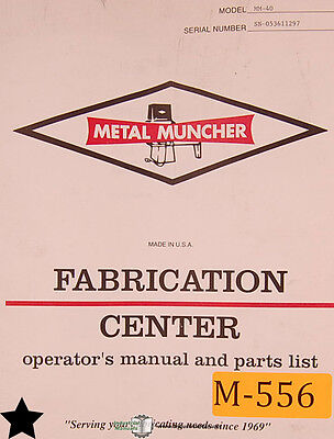 Metal Muncher MM-40, Press Operations Maintenance and Parts Manual Year (1995)