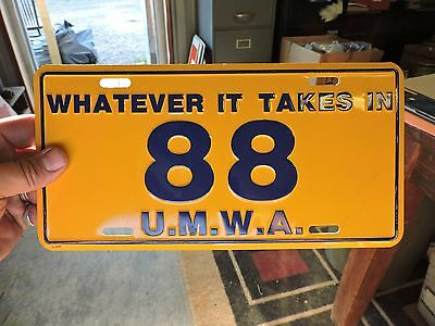 Vintage Whatever it takes in 88 UMWA License Plate, Coal Mining (VD)