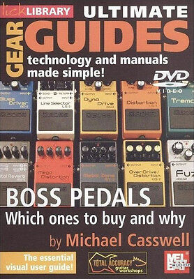 Lick Library DVD - Ultimate Gear Guides - Boss Pedals, which ones to buy and why