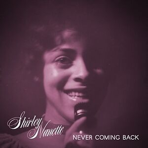 Never Coming Back - NANETTE SHIRLEY [LP]