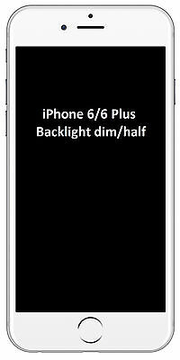 iPhone 6 / 6 Plus + Backlight / Half  Dim Backlight Repair, Mail in Service only