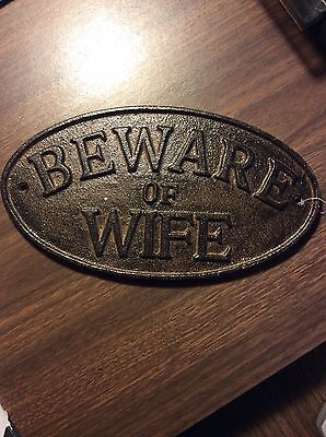 Oval Heavy Cast Iron Sign BEWARE OF WIFE Vintage Looking NEW