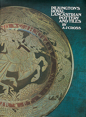 PILKINGTON'S ROYAL LANCASTRIAN POTTERY AND TILES by A J Cross