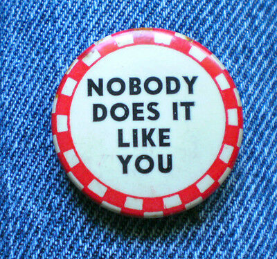 """1930's Humorous  Nobody does It Like You  1 1/4"""" Celluloid Pinback Button"""