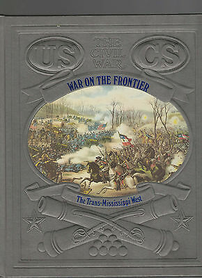 Time Life The Civil War Book War On The Frontier The Trans-Mississippi West