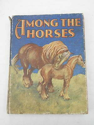 """Vintage """"Among the Horses"""" young childrens book from 1934"""