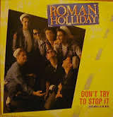 """Roman Holliday- Don't Try to Stop it 1983 7"""" Vinyl Single"""