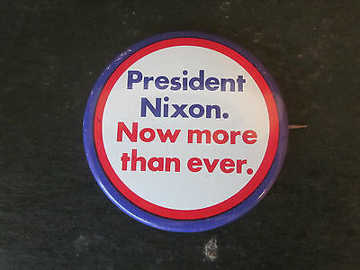Vtg Richard Nixon Presidential Re-Election Committee Pinback Now More Than Ever