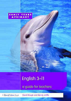 English 3-11: A Guide for Teachers by David Waugh, Wendy Jolliffe (Paperback, 2…