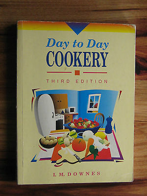 DAY TO DAY COOKERY. I.M.DOWNES. tHIRD EDITION.