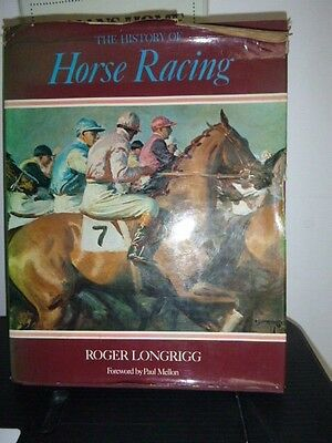 The History Of Horse Racing By Roger Longrigg  Large Hardback Book 1972