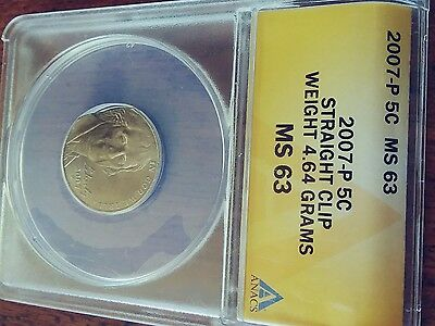 2007-p 5c straight clip weight 4.64 grams MS 63 error coin nickle