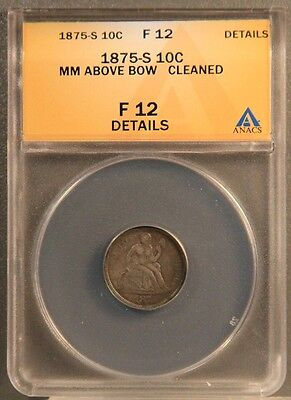 1875-S 10C Seated Dime MM ABOVE BOW ANACS F12
